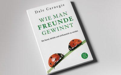 Buch Review: Dale Carnegie – Wie man Freunde gewinnt